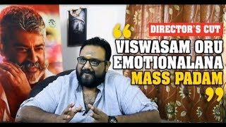 Exclusive: Interview with director Siva on Thala Ajith's Viswasam