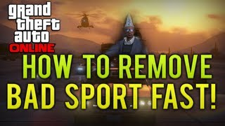 GTA Online: How To Get Out Of Bad Sport FAST! Dunce Hat Removed (GTA 5 Multiplayer)