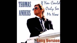 Thomas Anders - If You Could Only See Me Now MTRF Long Version