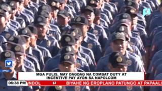 Mga pulis, may dagdag na combat duty at incentive pay ayon sa NAPOLCOM