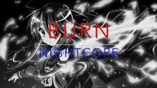 Repeat youtube video Nightcore - Burn Ellie Goulding ★
