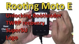Rooting Moto E: Unlocking bootloader, Flashing TWRP,  Installing superSU & resetting Logo