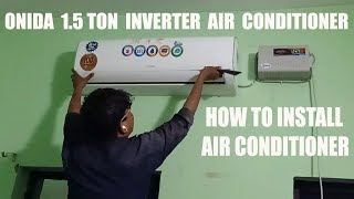 CHEAPEST AND BEST AC - ONIDA 1.5 TON INVERTER SPLIT AC AIR CONDITIONER - INSTALLATION PROCESS