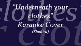 """Underneath your clothes"" Karaoke Cover (Shakira)"