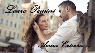 LAuRA PAuSINI - Amores Extraños (Tradução)