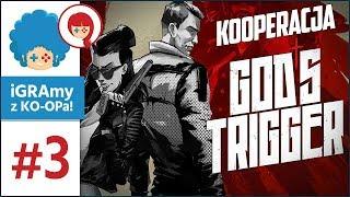 God's Trigger PL #3 z KO-OPa! | I skończyła się sielanka...