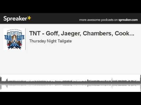TNT - Goff, Jaeger, Chambers, Cook... (made with Spreaker)
