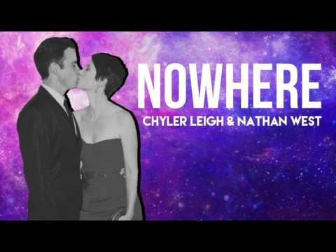 NOWHERE (Chyler Leigh & Nathan West)