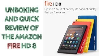 Amazon Kindle Fire Tablet HD 8 (2017) UNBOXING & quick review - Best Budget tablet 2018