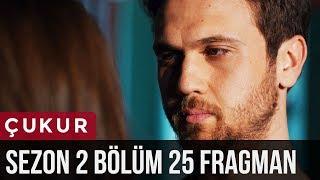 Çukur 2.Sezon 25.Bölüm Fragman
