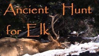Primitive bow hunting for Elk. Traditional / Primitive Archery