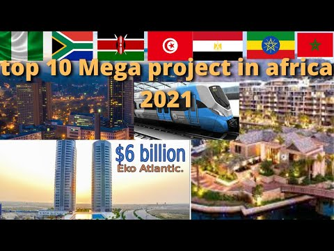 Ongoing Mega Project  In Africa 2021 | Top Mega Construction Projects in Africa