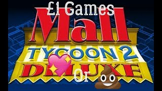 £1 Games: Mall Tycoon Deluxe 2 - Is It Worth It