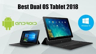 Best Dual OS Tablet 2018 (Android + Windows 10)