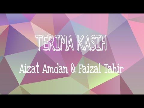 Terima Kasih - Aizat Amdan & Faizal Tahir (Lirik)