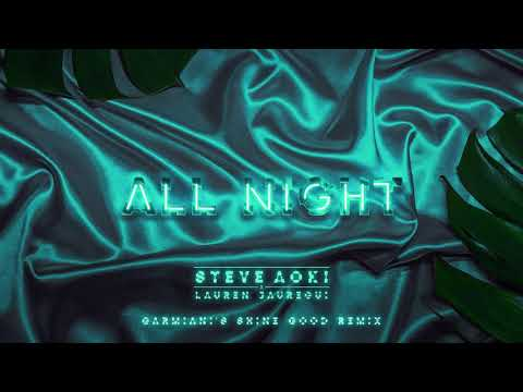 Steve Aoki x Lauren Jauregui - All Night (Garmiani's Shine Good Remix) [Ultra Music]