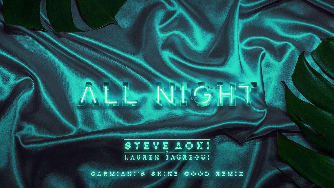 Steve Aoki x Lauren Jauregui — All Night (Garmiani's Shine Good Remix) [Ultra Music]