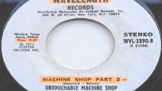 untouchable Machine Shop Machine shop Part 2
