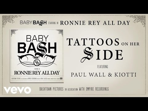 Baby Bash - Tattoos On Her Side (Audio) ft. Paul Wall, Kiotti