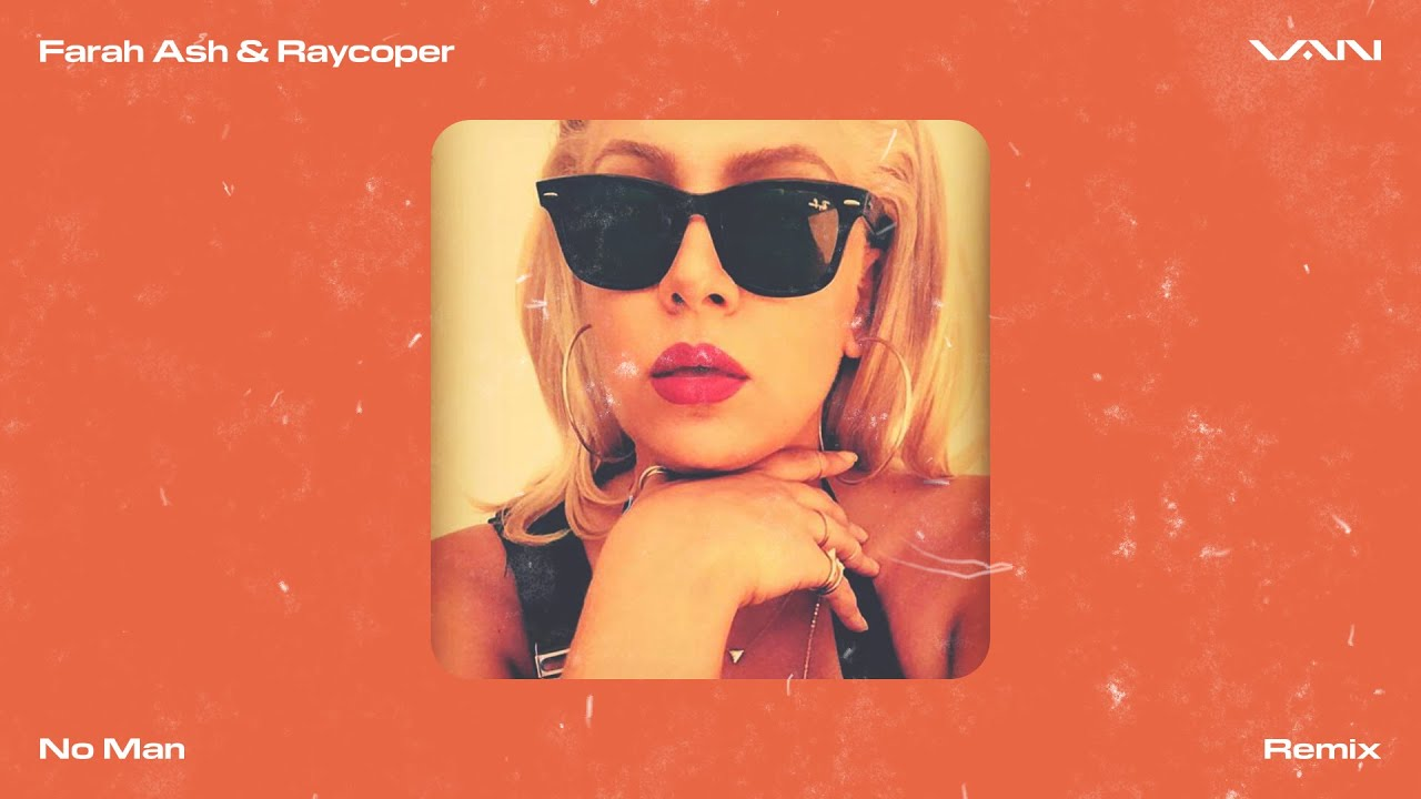 VAN - No Man (Remix) [feat. Farah Ash & Raycoper] [Visualizer]