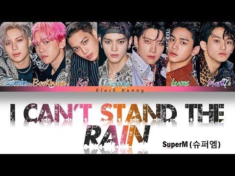 SuperM (슈퍼엠) – I Can't Stand The Rain (Color Coded Lyrics Han/Rom/Eng/가사)