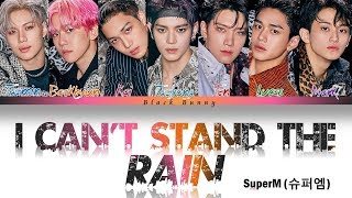 SuperM (슈퍼엠) – I Can't Stand The Rain (Color Coded Lyrics Han/Rom/Eng/가사)