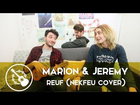Marion Seclin & Jeremy - Reuf (cover Nekfeu)