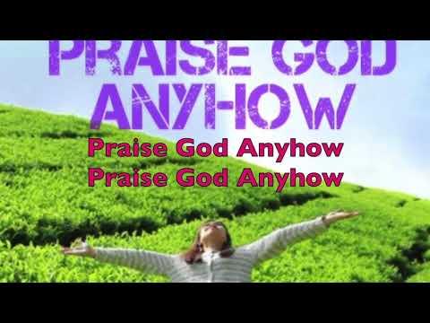 PRAISE GOD ANYHOW by Barbara Burke