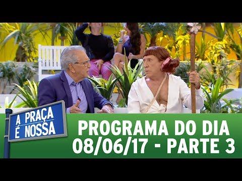 A Praça É Nossa (09/06/17) | Parte 3