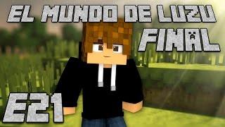 EL MUNDO DE LUZU: Episodio 21 FINAL - [LuzuGames]