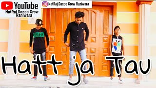 Hatt Ja Tau | Dance Video | Ravi Dancer Choreography | Dancer By Ravi.Gopal.Akshay