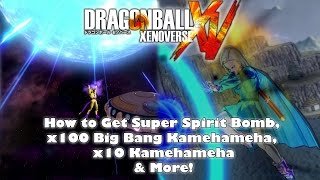 Dragon Ball Xenoverse - How to Get Super Spirit Bomb, x100 Big Bang Kamehameha, x10 Kamehameha