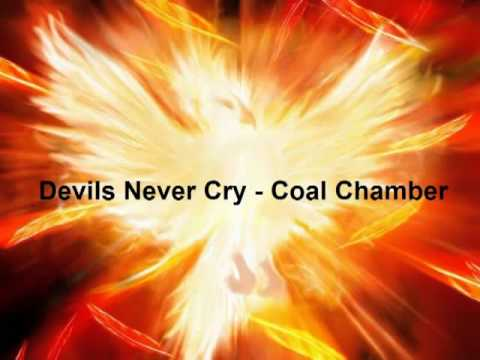 Devils Never Cry - Coal Chamber