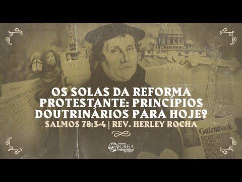 Os Solas da Reforma Protestante: princípios doutrinários para hoje? - Sl 78:3-4 | Rev. Herley Rocha
