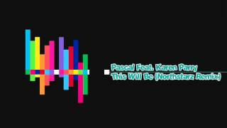Pascal Feat Karen Parry - This Will Be (Northstarz Remix)