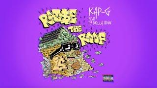 Kap G - Raise The Roof ft. Ty Dolla $ign [Lyric Video]