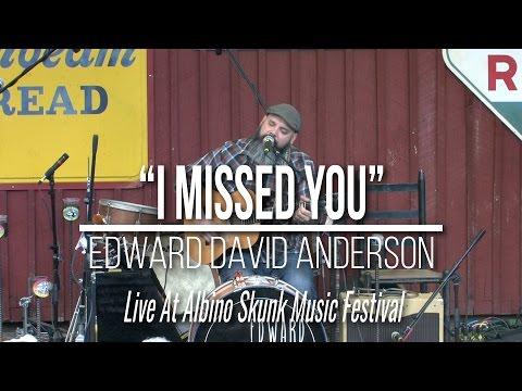 I Missed You - Edward David Anderson