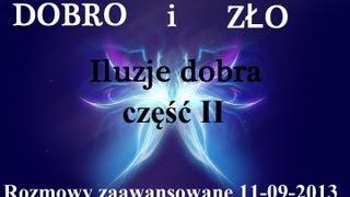 Rozmowy Zaawansowane - Dobro i zło: iluzje dobra cz.2 - 11.09.2013
