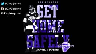 Dom Kennedy ~ Get Home Safely *FULL ALBUM* (Chopped and Screwed) by DJ Purpberry