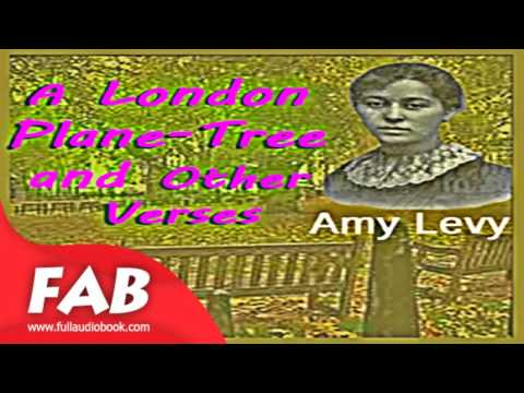 A London Plane Tree and Other Verse Full Audiobook by Amy LEVY by