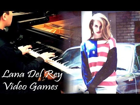 Lana Del Rey - Video Games (Piano Cover) - YouTube