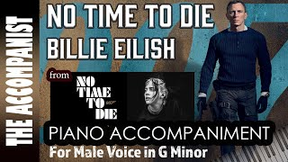 No Time To Die - Billie Eilish - for male voice up 3 semitones - Gm - Piano Accompaniment - Karaoke
