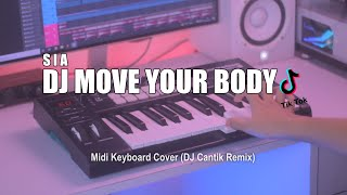 DJ Move Your Body Slow Tik Tok Remix Terbaru 2021 (DJ Cantik Remix)