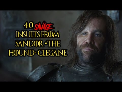 40 Savage Insults From Sandor 'The Hound' Clegane
