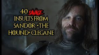 "40 Savage Insults From Sandor ""The Hound"" Clegane"