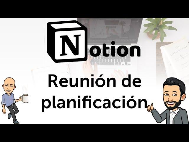 #3 Teletrabajo con Notion - La reunión de planificación