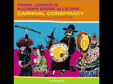 Frank London's Klezmer brass allstars - A time of desire (Curha mix)