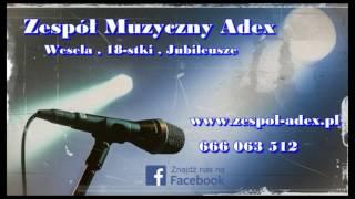 Mix Biesiadny- Zespół Muzyczny Adex