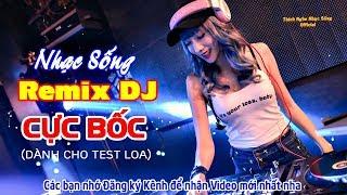 Nhạc Sống Cực Bốc - Remix DJ Không Lời Sôi Động Nhất - Organ Anh Quân Nhạc Test Loa #18