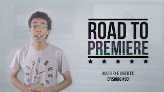 Migrando do Sony Vegas ao Adobe Premiere: Video FX e Audio FX - ROAD TO PREMIERE #3